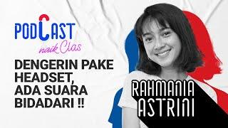 Download Merdunya Suara Bidadari Rahmania Astrini  - PodCast Naik Clas (Eps.8)