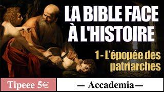 L'épopée des patriarches ( extrait 30 min ) - Cycle la Bible face à l'Histoire 1/3