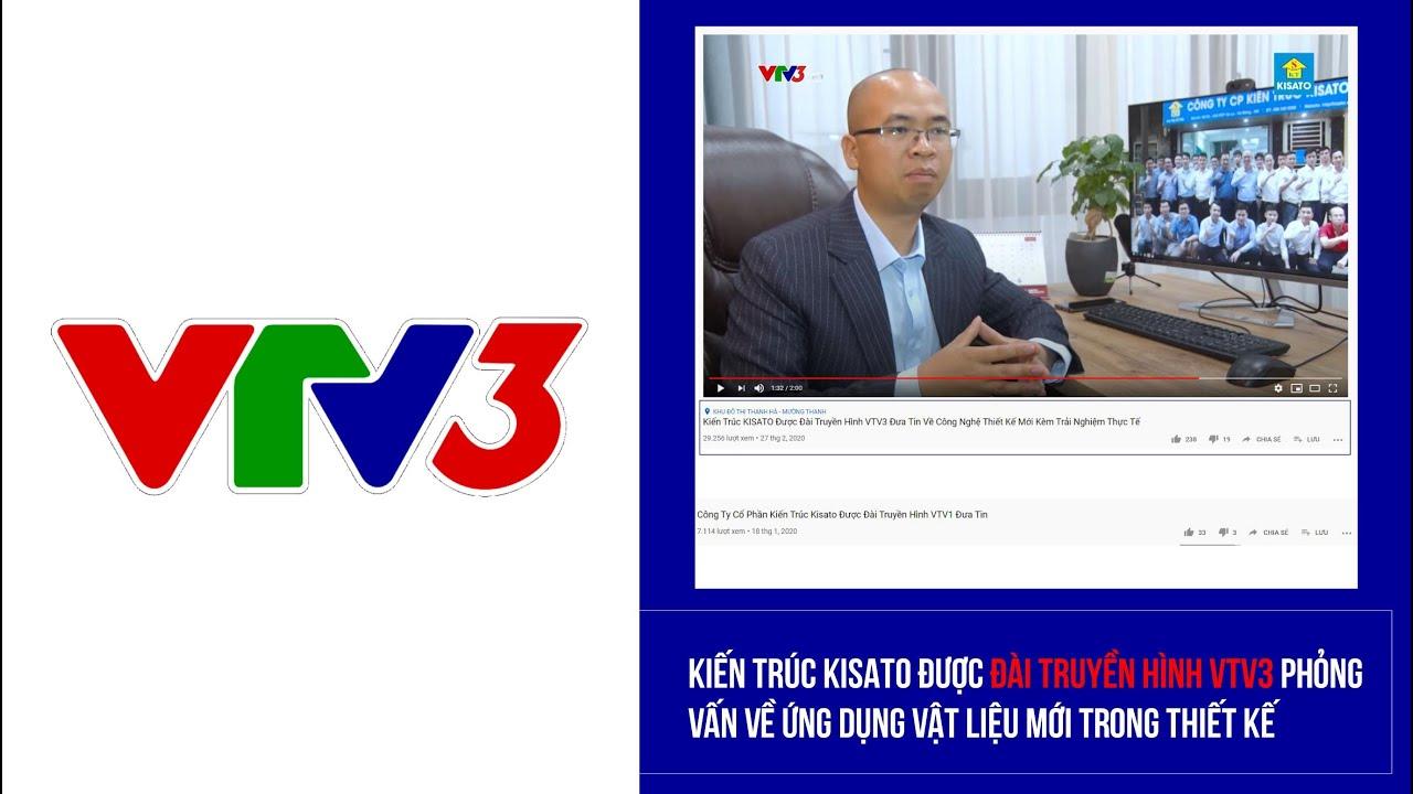 Kiến Trúc KISATO Được Đài Truyền Hình VTV3 Đưa Tin Về Công Nghệ Thiết Kế Mới Kèm Trải Nghiệm Thực Tế