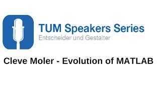Cleve Moler - Evolution of MATLAB - TUM Speakers Series thumbnail