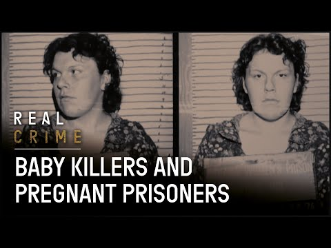 The Woman that Killed Her Baby   Women Behind Bars   Real Crime