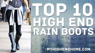 Top 10 Best High End Rain Boots for Women