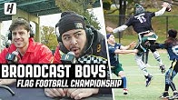ROASTING A FLAG FOOTBALL CHAMPIONSHIP! | HoH Broadcast Boys