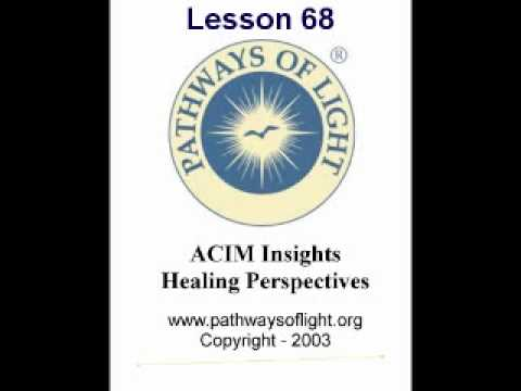 ACIM Insights - Lesson 68 - Pathways of Light