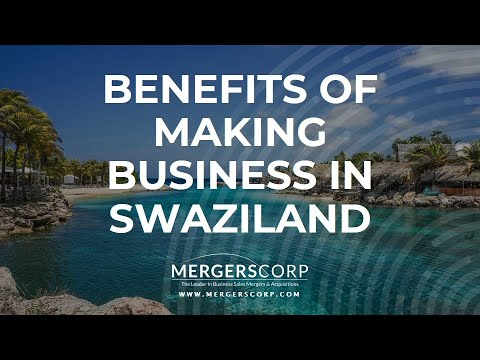 Benefits of Making Business in Swaziland (Buy & Sell Business in Swaziland)