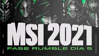 #MSI2021 - Fase Rumble Día 5- League of Legends