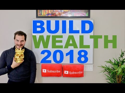 How To Build Wealth in 2018