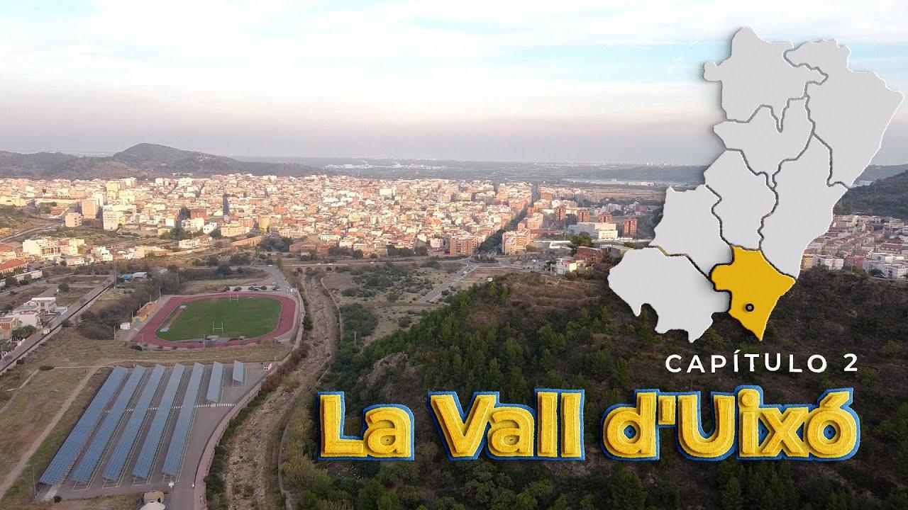 Una provincia única - Capítulo 2 (La Vall d´Uixó)