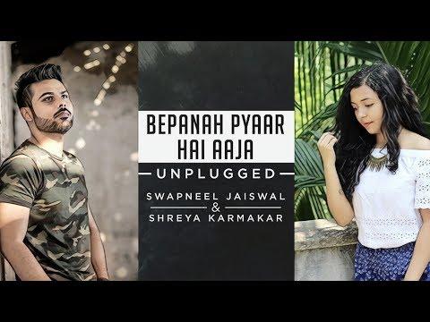 Bepanha Pyar Hai Aaja | Cover Version | Shreya Karmakar ft. Swapneel Jaiswal | Krishna Cottage