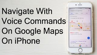 How To Navigate Using Voice Commands On Google Maps On iPhone- Tutorial Video Free HD Video