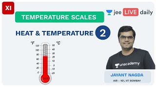 Heat & Temperature | Temperature Scales | Unacademy JEE | LIVE DAILY | IIT Physics | Jayant Sir