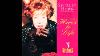 Video HERE'S TO LIFE - Shirley Horn download MP3, 3GP, MP4, WEBM, AVI, FLV Agustus 2017