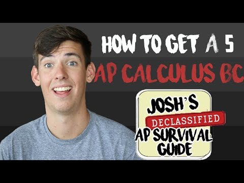 AP CALCULUS BC: HOW TO GET A 5