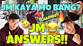 JM KAYA MO BANG ? = JM ANSWERS ( BRUSKOBROS )