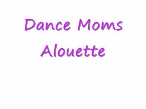 Dance Moms Song Alouette