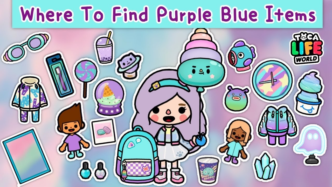 WHERE TO FIND PURPLE BLUE ITEMS 💜💙 IN TOCA LIFE WORLD