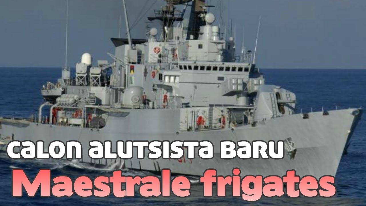 Spesifiasi Maestrale class, Frigate Canggih Yang Akan Dibeli TNI Selain FREMM