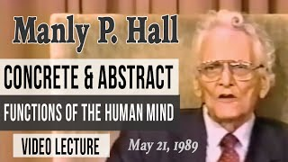 Video Manly P. Hall: Concrete & Abstract Functions of the Human Mind