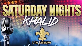 Khalid - Saturday Nights (Karaoke Version)