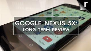 Google Nexus 5X 2016 Long-Term  Re-Review