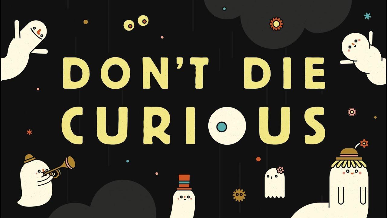 Výsledek obrázku pro Tom Rosenthal - Don't Die Curious