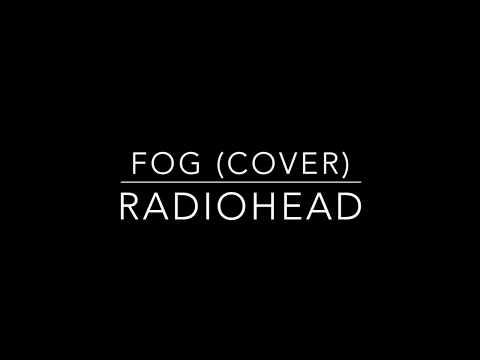 Fog (Again) Live [Cover] | Radiohead