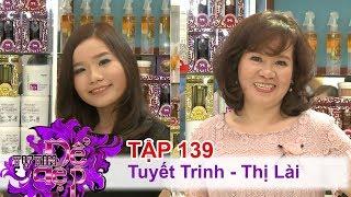 TỰ TIN ĐỂ ĐẸP | Tập 139 FULL | Chị Đoàn Thị Tuyết Trinh | Chị Trần Thị Lài | 050817😍