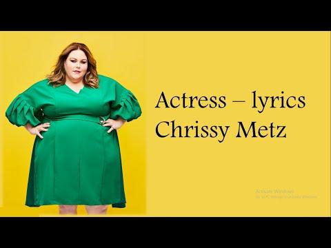 Chrissy Metz - Actress (Lyrics)