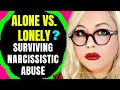 The Need to Be Alone vs. Feeling Lonely: Toxic Relationship Recovery