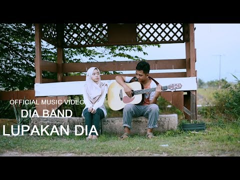 Dia Band - Lupakan Dia (Official Music Video with lyric)