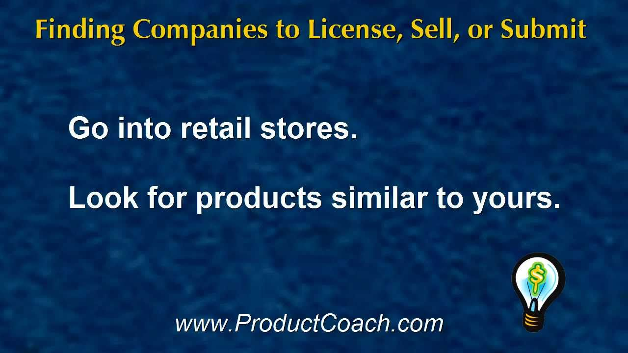 how to find companies to license, sell, or submit your product ideas