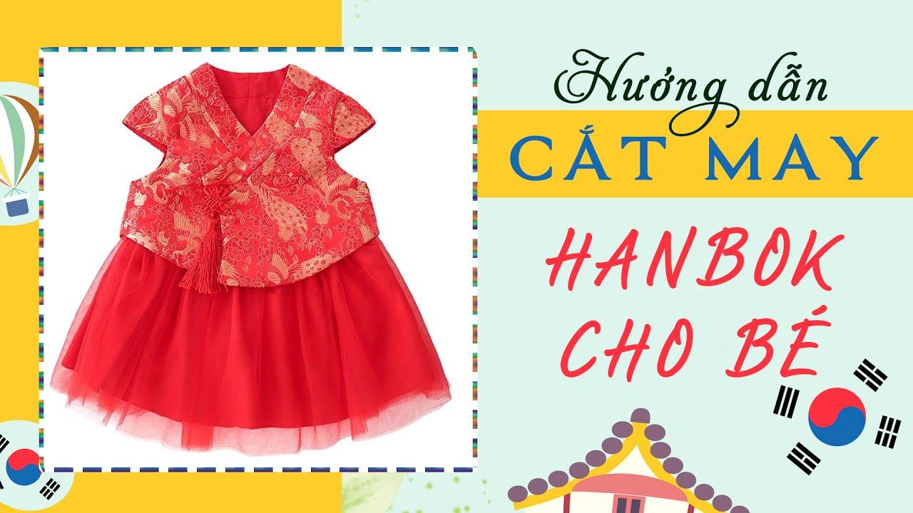 Hướng dẫn CẮT MAY áo đầm Hanbok ngắn tay cho bé gái mặc tết 2020 l Cách may tay hến hai lớp