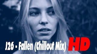 Скачать J26 Fallen Chillout Mix