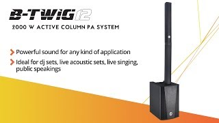 ANT presents B-TWIG 12 Column PA System