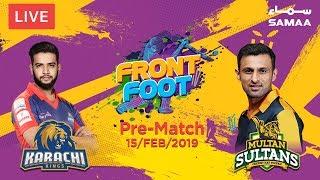 Front Foot | Multan Sultan Vs Karachi King | PSL 2019 | Pre-match show | 15 Feb 2019