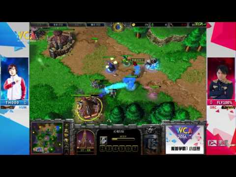 WCA2016 Pro S1 Warcraft III Group Stage TH000 VS FLY100%