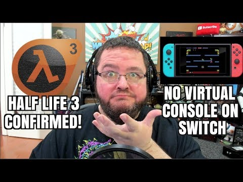 Gaming News: Half Life 3 CONFIRMED!(by fans) No Virtual Console on Switch