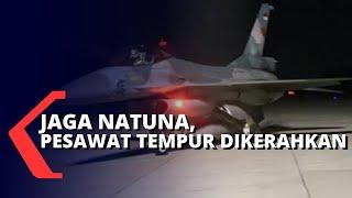 Natuna Memanas, Pesawat Tempur F-16 Didatangkan