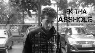 EK THA ASS HOLE..