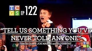 [Public Access] TCGS #122: Tell Us Something You've Never Told Anyone