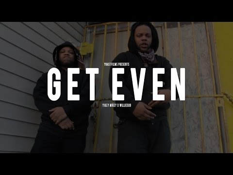 Yikey Mikey x Williesco - Get Even (Official Video) shot by YoLastFilms