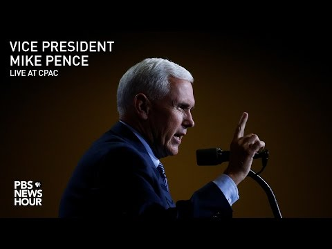 Watch Live: Vice President Mike Pence speaks at CPAC