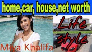Miya Khalifa Lifestyle, Net worth, house, cars, business, education.(2018)