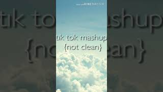 tık tok mashup {not clean} part 2