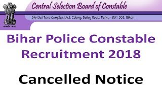 Bihar Police Constable Recruitment 2018 Cancelled Notice | BIHAR POLICE CONSTABLE