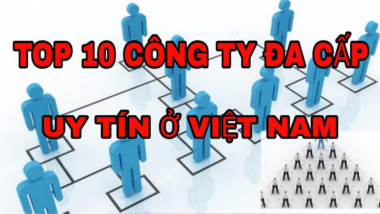 TOP 10 CÔNG TY ĐA CẤP UY TÍN Ở VIỆT NAM
