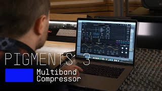 Tutorials | Pigments 3 - Episode 9: Multiband Compressor