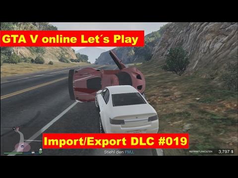 gta v online lets play german Export Import DLC FMJ klauen #019