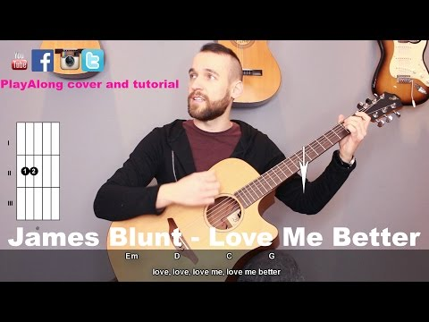James Blunt - Love Me Better (guitar cover with lyrics and chords)