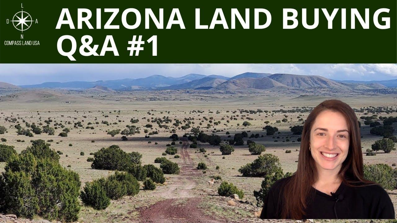 Arizona Land Buying Questions   Q&A #1